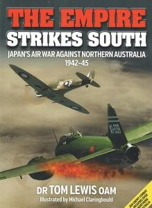 The Empire Strikes South: Japan's Air War against Northern Australia