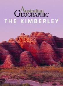 Australian Geographic: The Kimberley